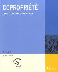 Copropriété. Statut, gestion, contentieux, Edition 2019