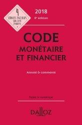 Code monétaire et financier. Annoté & commenté, Edition 2018