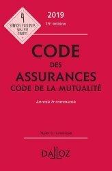 Code des assurances, code de la mutualité. Annoté & commenté, Edition 2019