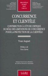 Concurrence et clientèle. Contribution à l'étude critique du rôle des limitations de concurrence pour la protection de la clientèle