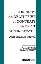 Contrats de droit privé et contrats de droit administratif. Dialogues de droit comparé interne