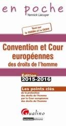 Convention et Cour européennes des droits de l'homme. Tout sur la CESDH et la CEDH, Edition 2015-2016