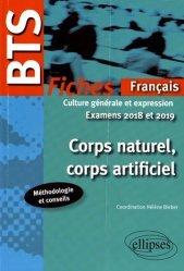 Corps naturel, corps artificiel, fiches de culture générale et expression BTS. Examens 2018 et 2019