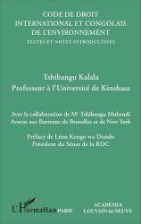 Code de droit international et congolais de l'environnement. Textes et notes introductives