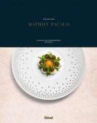 Collection Mathieu Pacaud. Cuisine gastronomique Volume 1