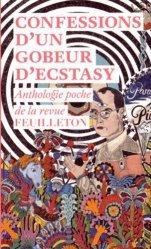 Confessions d'un gobeur d'ecstasy. Anthologie poche de la revue Feuilleton