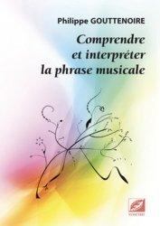 Comprendre et interpréter la phrase musicale