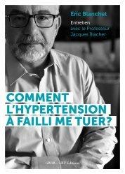 Comment l'hypertension arterielle a failli me tuer