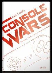 Console wars. SEGA vs Nintendo : la guerre qui a bouleversé le monde vidéoludique