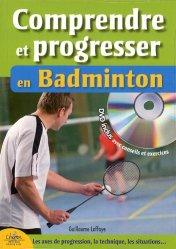 Comprendre et progresser en badminton. Le règlement, les modèles d'activité, la progression, avec 1 DVD