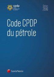 Code CPDP du pétrole. Edition 2016
