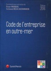 Code de l'entreprise en outre-mer. Edition 2016