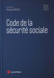 Code de la sécurité sociale. Edition 2021