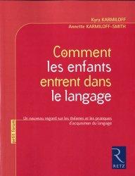 Comment les enfants entrent dans le langage. Un nouveau regard sur les théories et les pratiques d'acquisition du langage