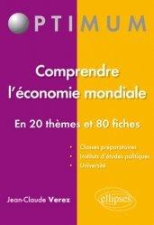 Comprendre l'économie mondiale en 20 thèmes et 80 fiches