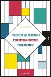 Combattre ses addictions par l'expression créatrice et l'art-thérapie