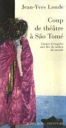 Coup de théâtre à São Tomé. Carnet d'enquête aux îles du milieu du monde