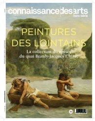 Connaissance des Arts Hors-série N°794 : Peintures de lointains. La collection du musée du quai Branly - Jacques Chirac