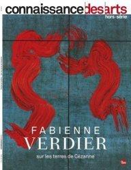 Connaissance des Arts Hors-série N° 864 : Fabienne Verdier. Sur les terres de Cézanne