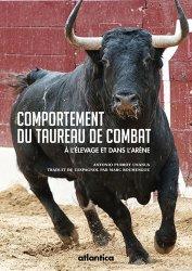 Comportement du taureau de combat. A l'élevage et dans l'arène
