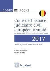 Code de l'espace judiciaire civil européen annoté. Jurisprudences de la CJUE et des juridictions belges, Edition 2017