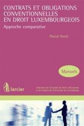 Contrats et obligations conventionnelles en droit luxembourgeois. Approche comparative