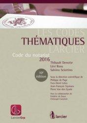 Code du notariat. Edition 2016