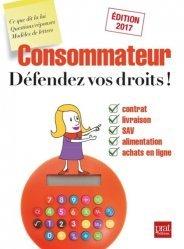 Consommateur, défendez vos droits ! Edition 2017