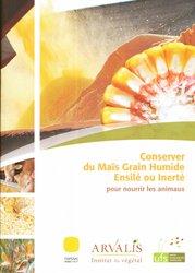 Conserver du Maïs Grain Humide Ensilé ou Inerté