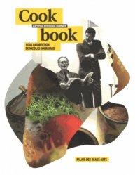 Cookbook. L'art et le processus culinaire. Palais des beaux-arts, exposition du 18 octobre 2013 au 9 janvier 2014