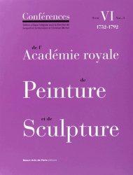 Conférences de l'Académie royale de Peinture et de Sculpture. Tome 6, 1752-1792 Volume 3