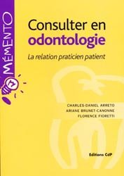 Consulter en odontologie La relation praticien patient