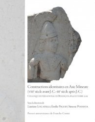 Constructions identitaires en asie mineure (viiie siecle avant j.-c.- iiie siecle apres j.-c.). coll