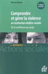 Comprendre et gérer la violence en institution médico-sociale