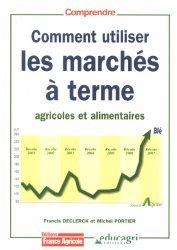 Comment utiliser les marchés à terme agricoles et alimentaires