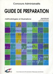 CONCOURS ADMINISTRATIFS. Guide de préparation, Méthodologies et illustrations