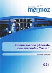 Connaissance générale des aéronefs - Tome 1 Cellule et systèmes