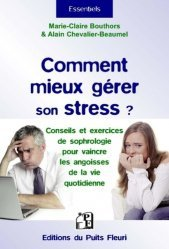 Comment mieux gérer son stress ? Explications, méthodes & conseils