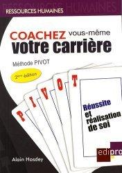 Coachez vous-même votre carrière. Méthode Pivot, 2e édition