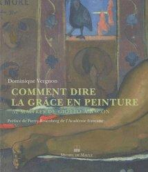 Comment dire la grâce en peinture. 52 maîtres de Giotto à Bacon