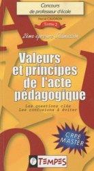 Concours de professeur d'école volume 2 :  Valeurs et principes de l'acte pédagogique