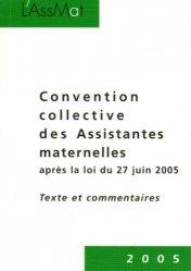 Convention collective des Assistantes maternelles après la loi du 27 juin 2005. Textes et commentaires, 2e édition