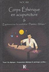 Corps Ethérique en acupuncture et expérience sur la correspondance planètes-métaux