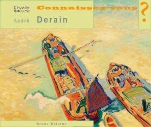 Connaissez-vous André Derain