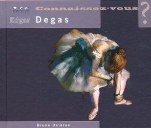 Connaissez-vous Edgar Degas ? 1834-1917
