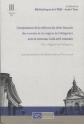 Comparaison de la réforme du droit français des contrats et du régime de l'obligation avec le nouveau Code civil roumain. Volume 2, Régime de l'obligation