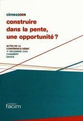 Construire dans la pente, une opportunité ? Actes de la conférence-débat, 17 décembre 2009, Chambéry, Savoie