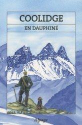 Coolidge en Dauphiné. Récits de courses en Dauphiné (1870-1895)