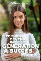 Comment devenir une génération à succès
