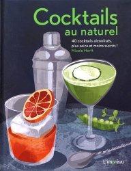 Cocktails au naturel. 40 cocktails alcoolisés, plus sains et moins sucrés !